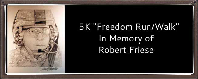 In memory of SPC Robert Friese and all who have given the ultimate sacrifice.
