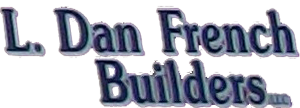 L. Dan French Builders